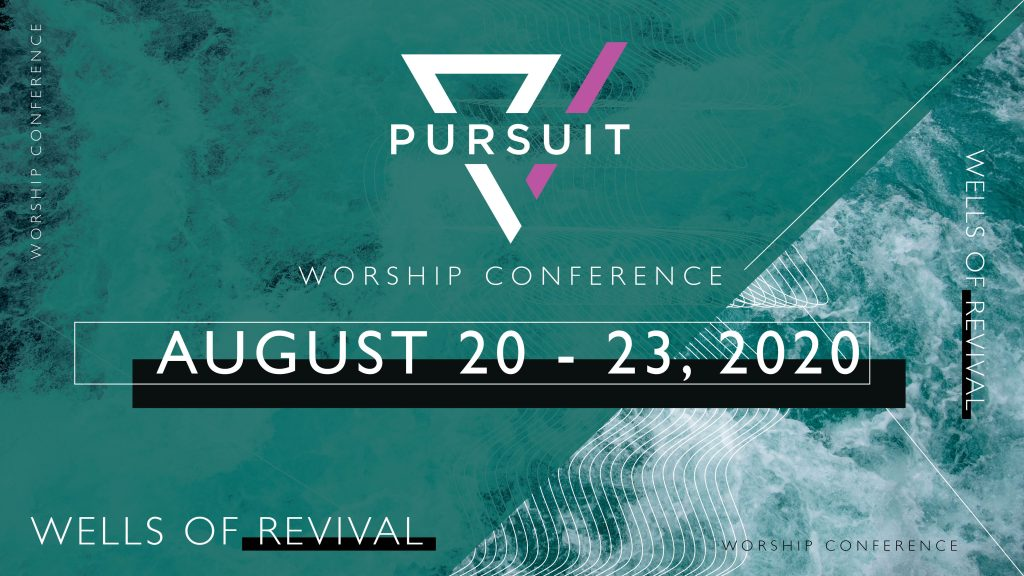 Wells of Revival Pursuit Worship Conference August 20-23, 2020